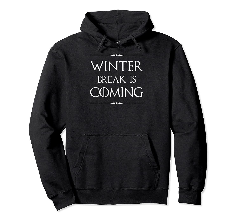 Winter Break is Coming Funny Gift for Teachers & Students  Hoodie