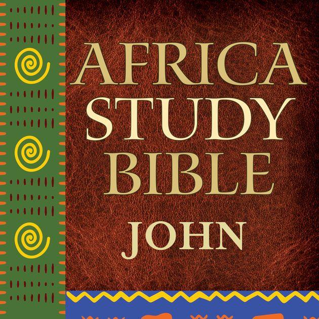 Free Africa Study Bible app Gospel of John on iTunes