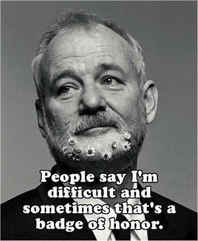 Bill Murray Love This Quote So True All Me 3 Bill Murray