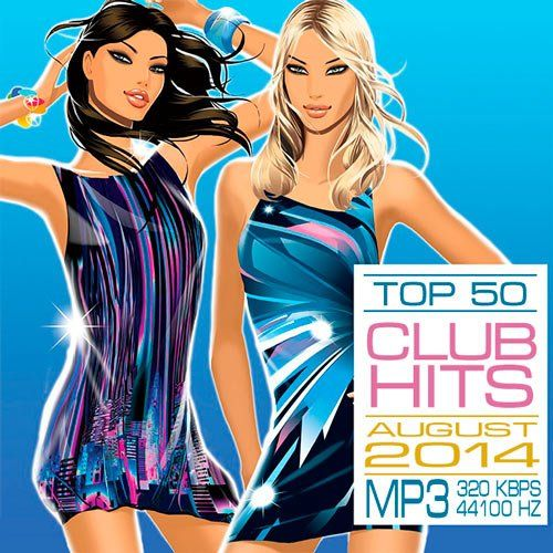 VA-Top 50 Club Hits August 2014  - http://djgokmen.com/va-top-50-club-hits-august-2014.html?utm_source =% NTCODE% & utm_medium =% ACCNAME% & utm_campaign = SNAP% 2Bfrom% 2B% SITENAME%