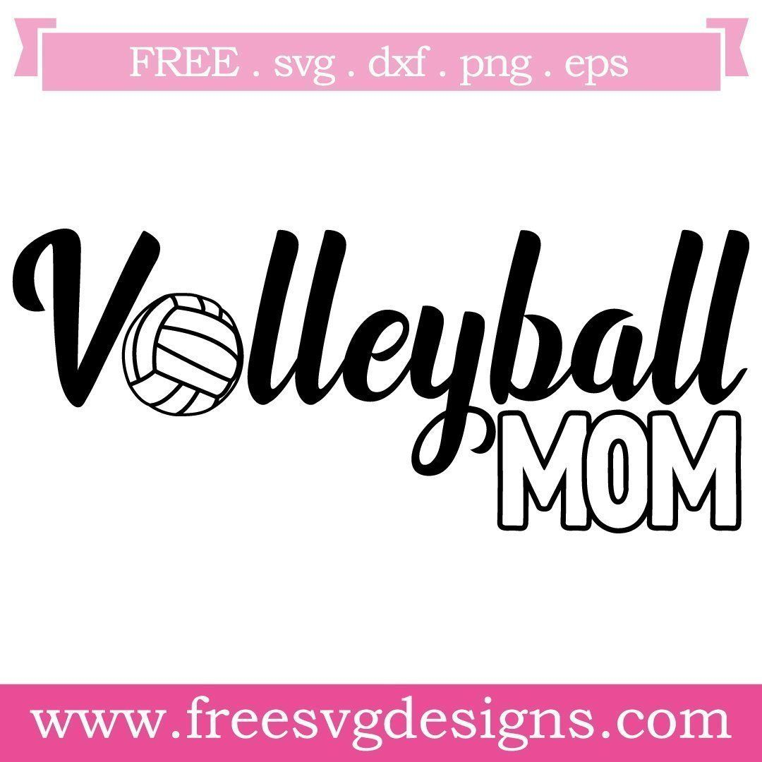 Volleyball Mom Free Svg Files 784 Free Svg Svg Svg Quotes