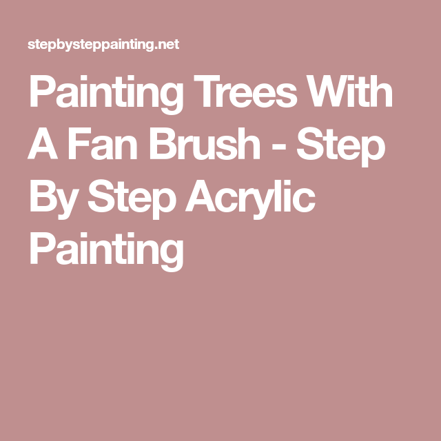 painting trees with a fan brush step by step acrylic - 640×640