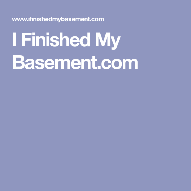 I Finished My Basement Com It Is Finished Basement Finishing