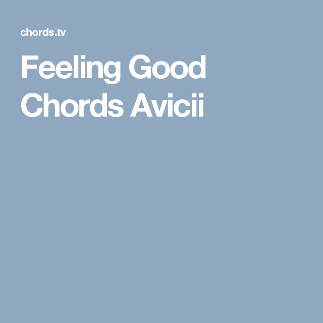Feeling Good Chords Avicii | Guitar | Pinterest | Avicii, Ukulele ...
