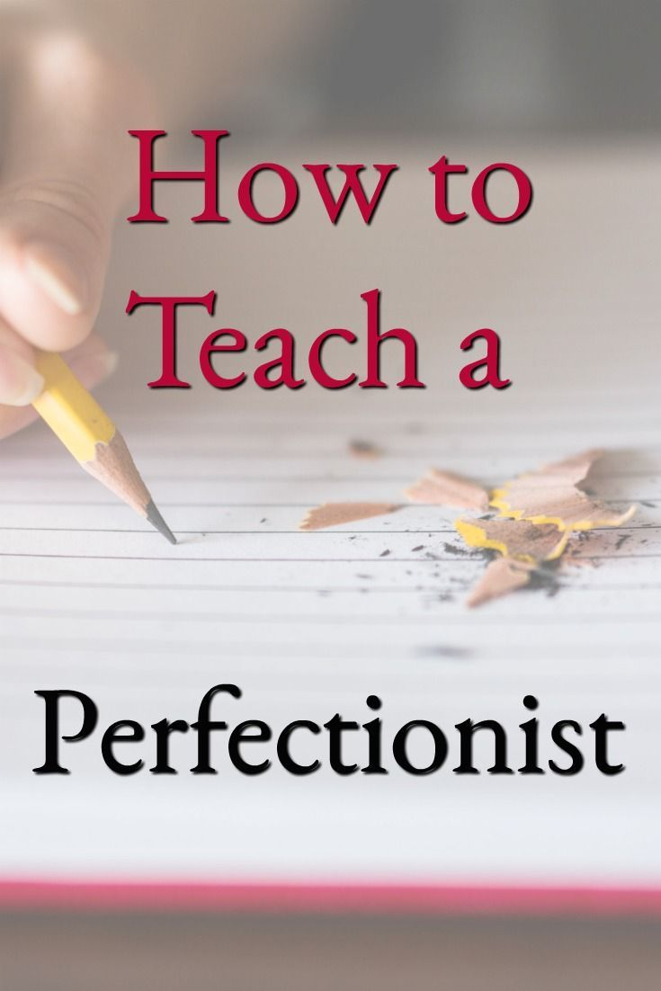 How to Teach a Perfectionist - Real tips from a Mom who gets it!