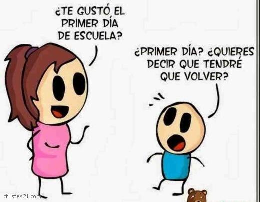 Chistes21 Com Primer Dia De Clases School Memes Memes Spanish Humor