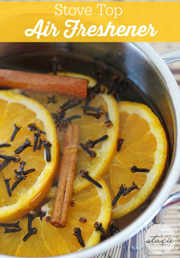 Stove Top Air Freshener Make Your Home Smell Amazing With This Simple Diy