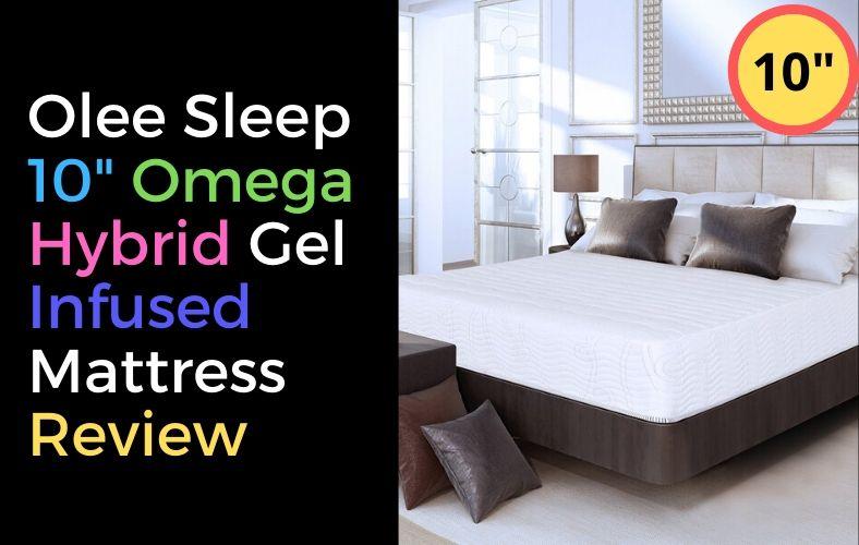 Olee Sleep 10 Inch Omega Hybrid Gel Infused Mattress Review