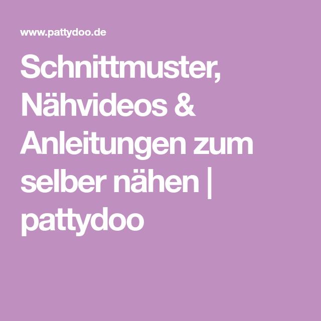 Schnittmuster, Nähvideos & Anleitungen zum selber nähen | pattydoo