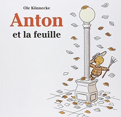 Anton et la feuille de Ole Könnecke http://www.amazon.fr ...