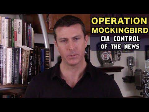 Operation Mockingbird: CIA Control of Mainstream Media - The Full