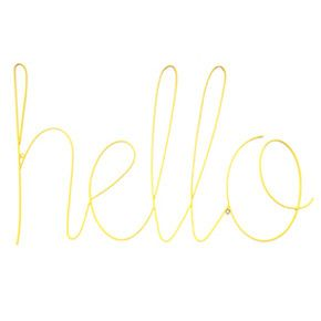 Who Doesn T Want A Giant Yellow Hello Sign It Makes Me Happy Hello Sign Metal Wall Sign Wire Sign