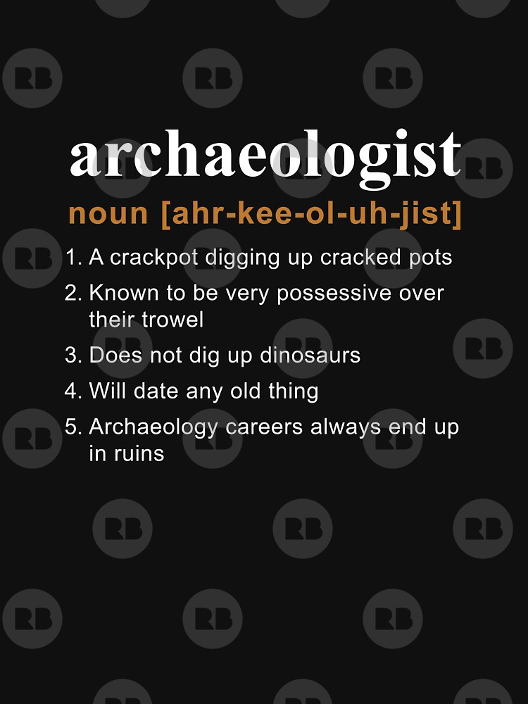 Archaeologist Definition Funny Archaeology T Shirt Essential T Shirt By Madpanda In 2021 Archaeology Archeologist Archaeology Quote