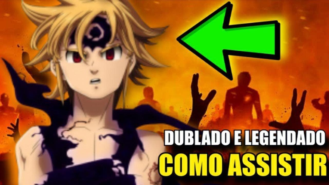 Onde Assistir Nanatsu No Taizai Sinopse Do Anime Dublado E