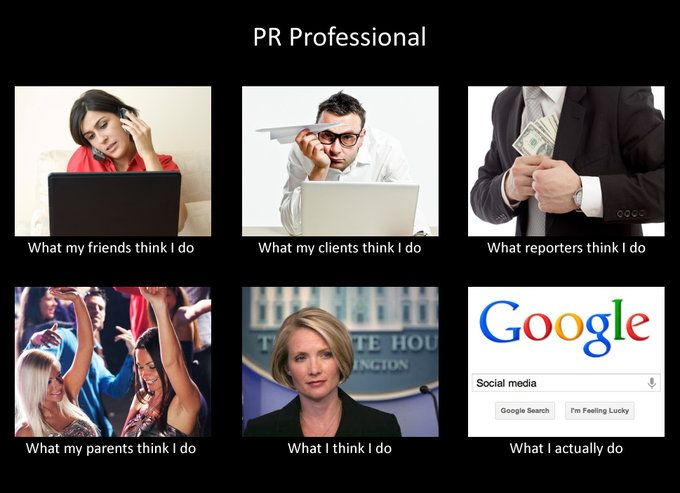 Image 252061 What People Think I Do What I Really Do Public Relations Public Relations Quotes Public Relations Career