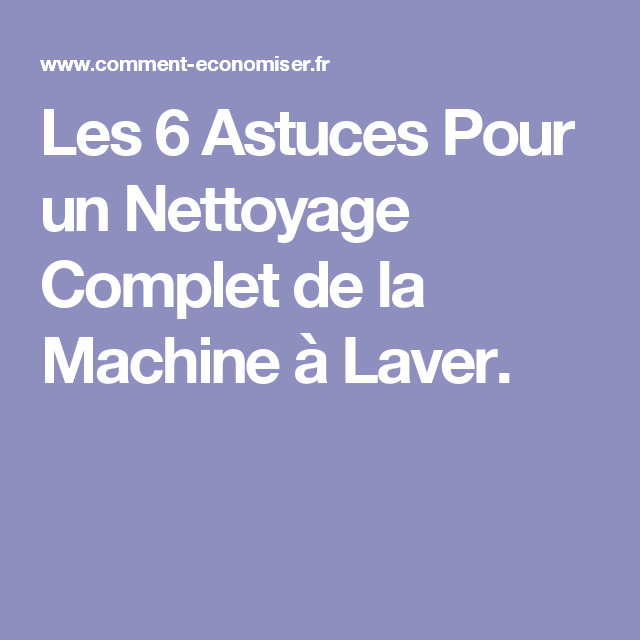 les 6 astuces pour un nettoyage complet de la machine laver pratique utile machine. Black Bedroom Furniture Sets. Home Design Ideas