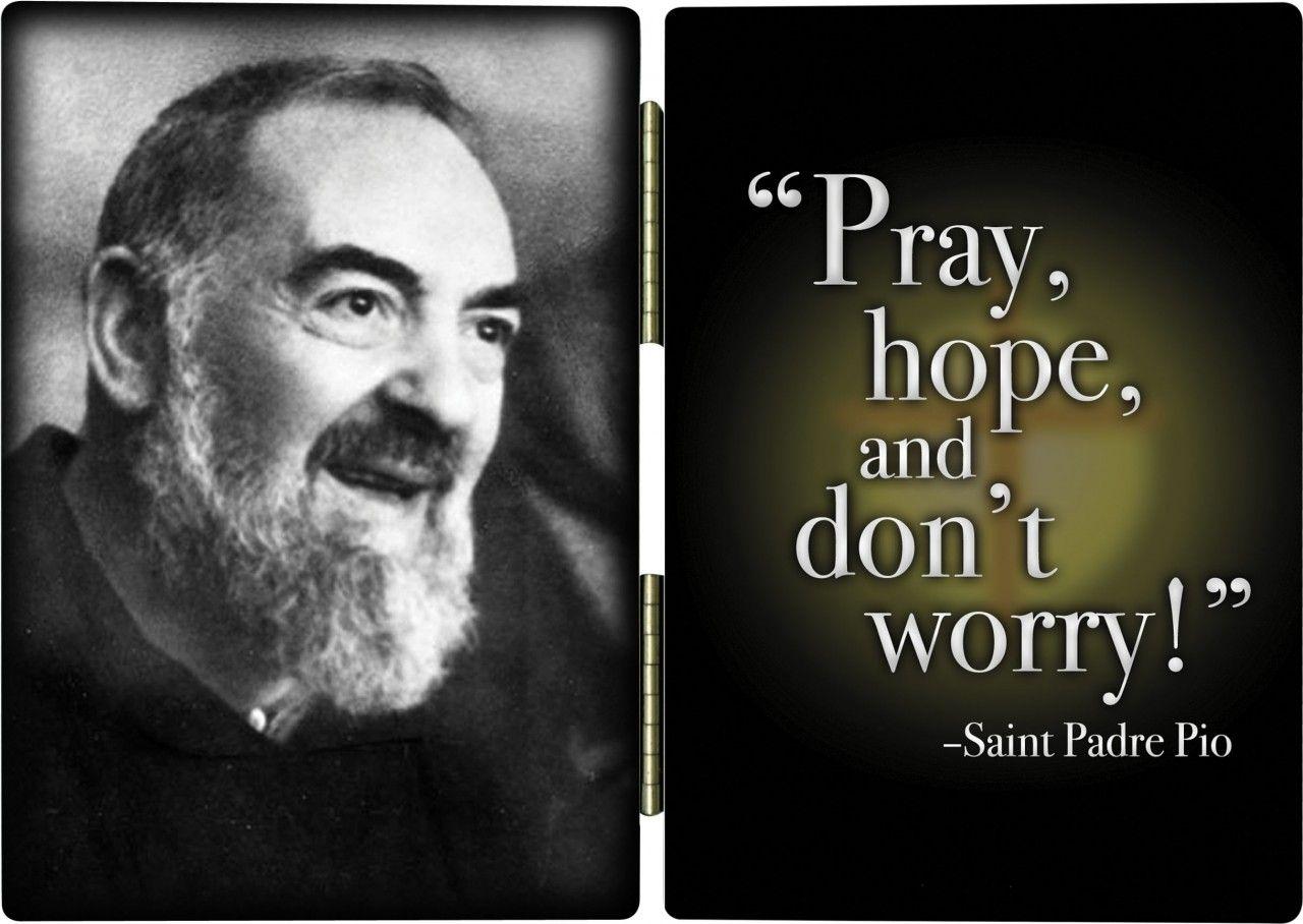 Padre Pio Quotes Pingoobie On My Lighthouse My Catholic Faith  Pinterest .