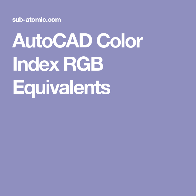 AutoCAD Color Index RGB Equivalents | Useful links // normer