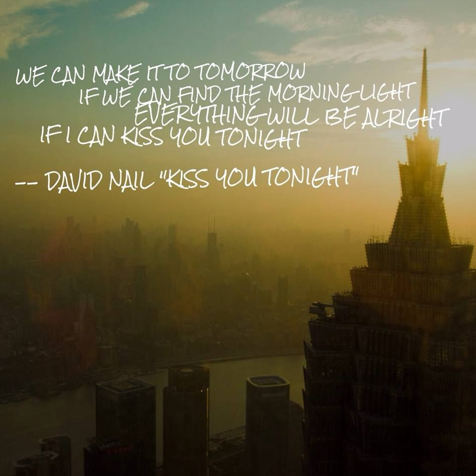 DavidNail #KissYouTonight https://itunes.apple.com/us/album/kiss-you ...