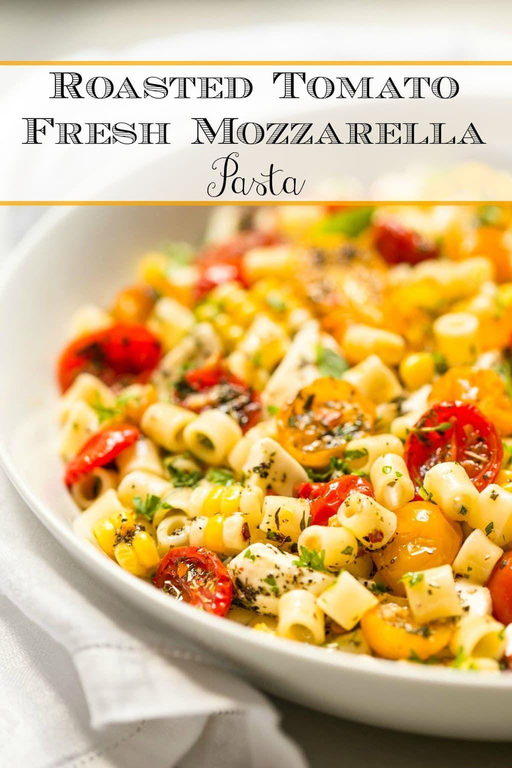 Roasted Tomato and Fresh Mozzarella Pasta Recipe in 2020