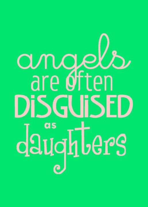 Daughters Words Daughter Quotes Daughter I Love My Daughter
