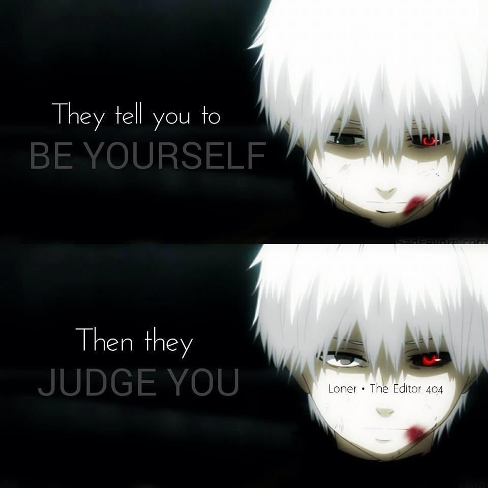 Tokyo Ghoul Quotes: Thanks For Judging Me Sierra, Especially When I Changed