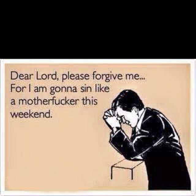 Prayer! jajaja no solo el finde jajaa