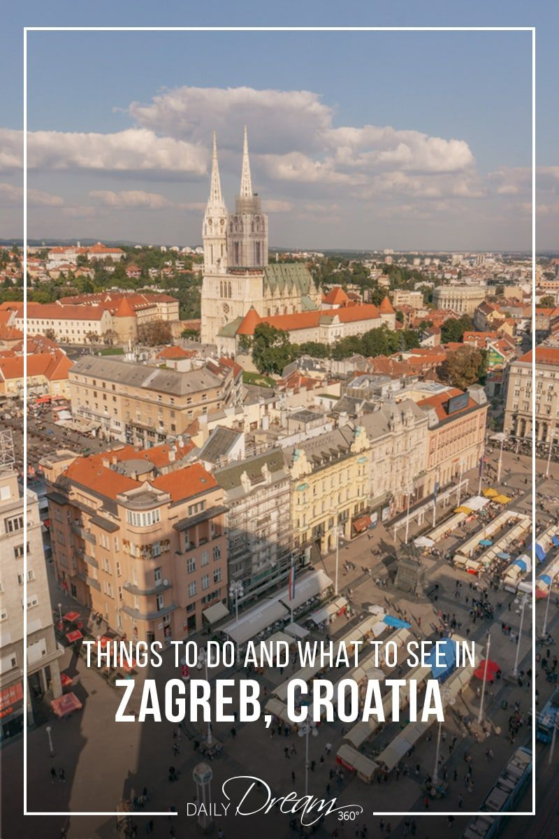 One Day In Zagreb Things To Do And What To See In Zagreb Croatia Croatia Travel Travel Europe Travel