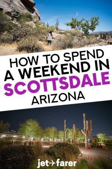 Outdoor Travel usa Thinking of traveling to Scottsdale Arizona Weve put together our outdoorinspired 3 day Scottsdale itinerary so you can plan the perfect weekend in Sco...