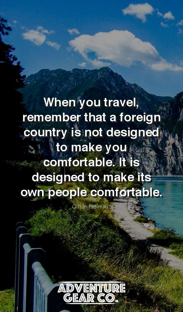 When you travel remember that a foreign country is not designed to when you travel remember that a foreign country is not designed to make you comfortable it is designed to make its own people comfortable cli freerunsca Image collections