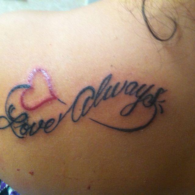 My New Tattoo Love Always In The Infinity Symbol Tattoos I Love