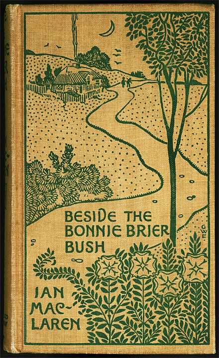 Beside the Bonnie Brier Bush ...Ian Maclaren   1895
