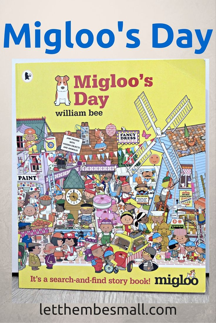 Migloos Day Is A Wonderful Search And Find Book Let Them Be Small
