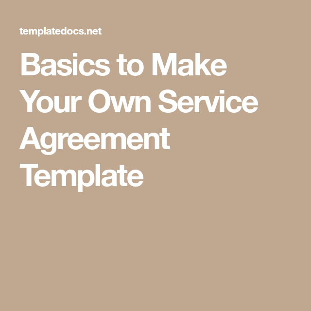 Basics To Make Your Own Service Agreement Template  Aubrey