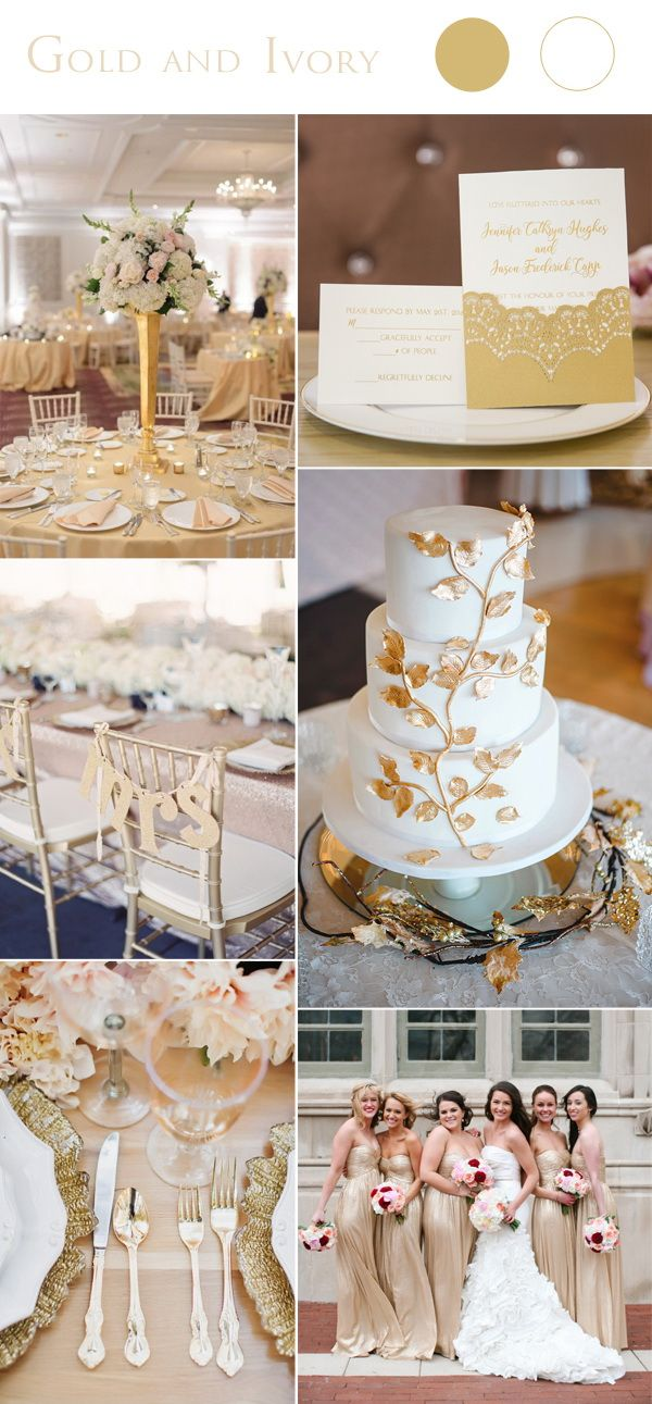 2017 Wedding Color Scheme Trends Gold And Ivory Wedding Color Schemes Gold Gold Wedding Theme Gold Wedding Colors