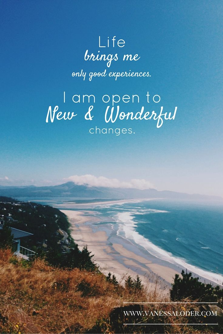 I am OPEN to new and wonderful changes! #affirmations