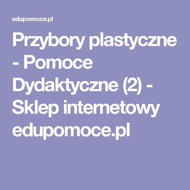 Przybory Plastyczne Pomoce Dydaktyczne 2 Sklep Internetowy Edupomoce Pl