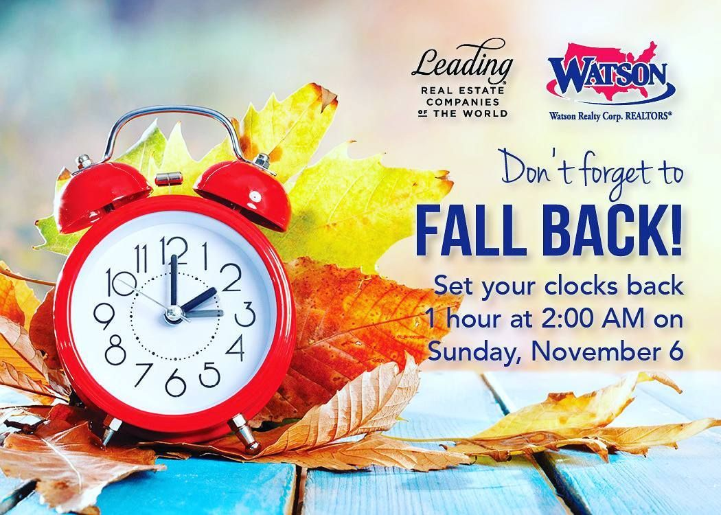Repost By Watsonrealtycorp Don T Forget Daylight Saving Time Ends