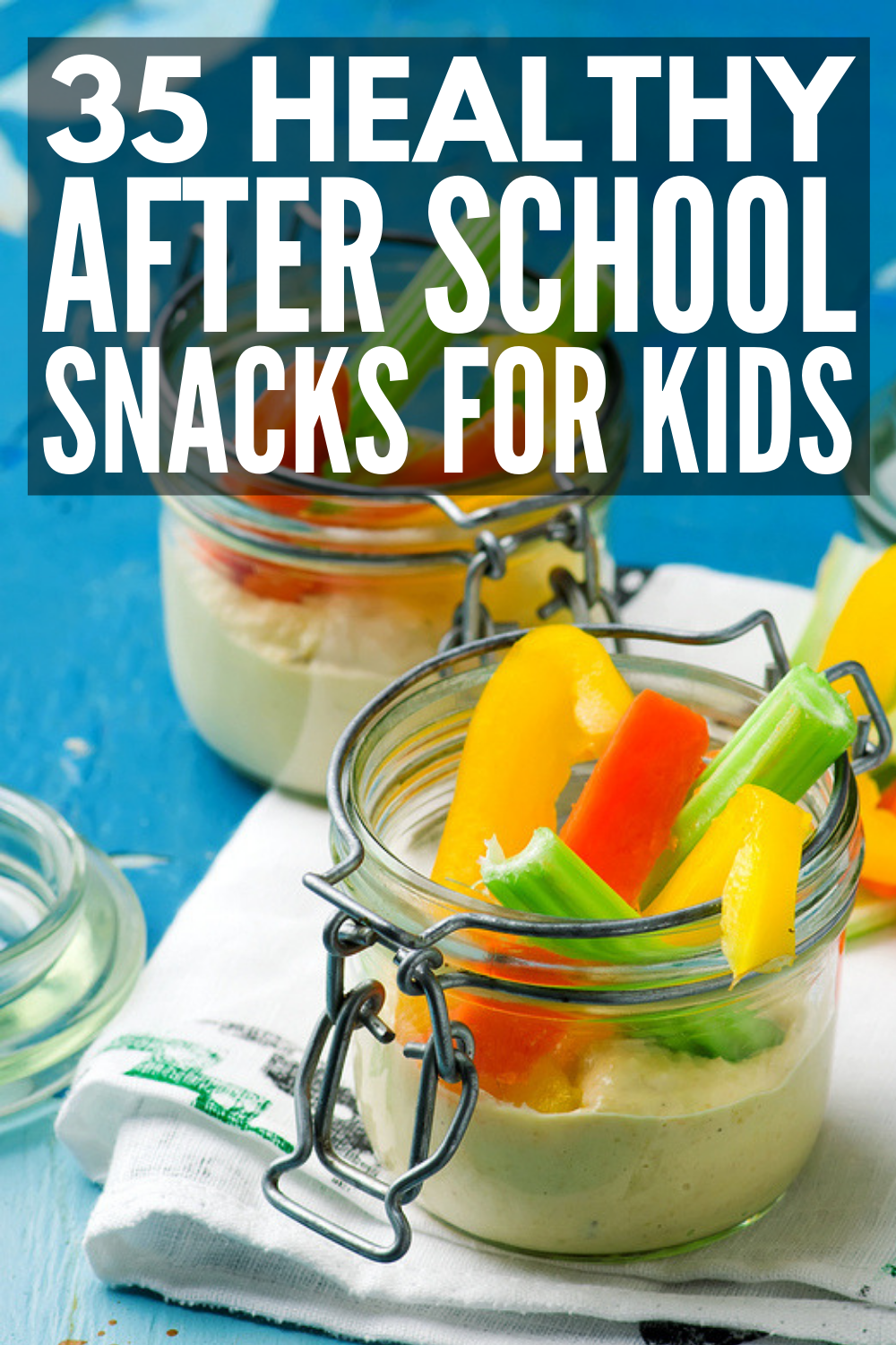 Easy and Delicious: 35 Healthy After School Snacks for Kids
