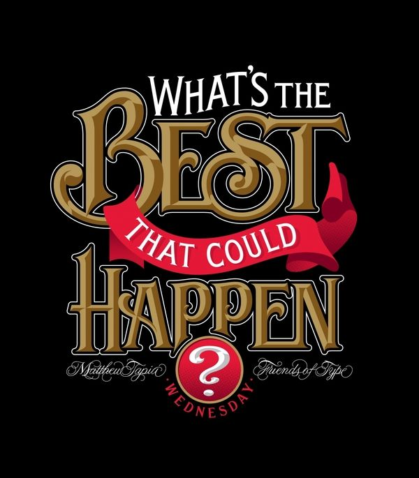 What's the best that could happen?... | #typography #inspiration #3D