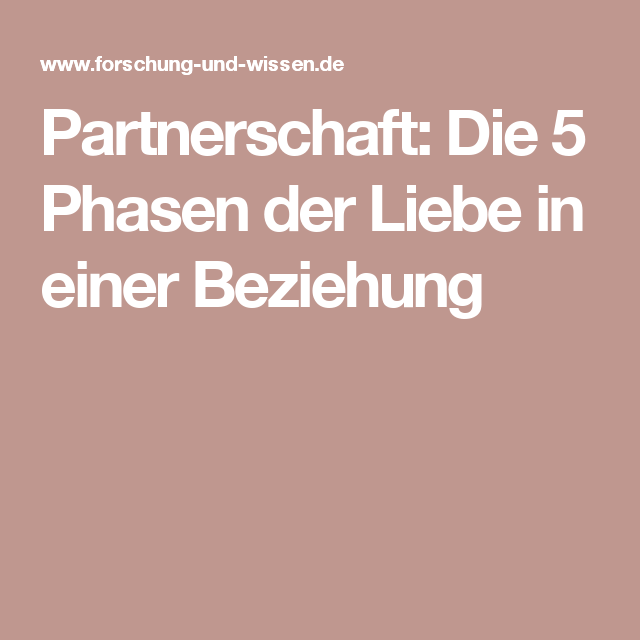 Partnerschaft Die 5 Phasen Der Liebe In Einer Beziehung