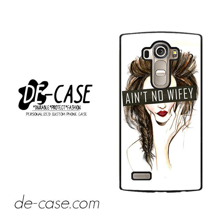 Aint No Wifey For LG G4 Case Phone Case Gift Present YO