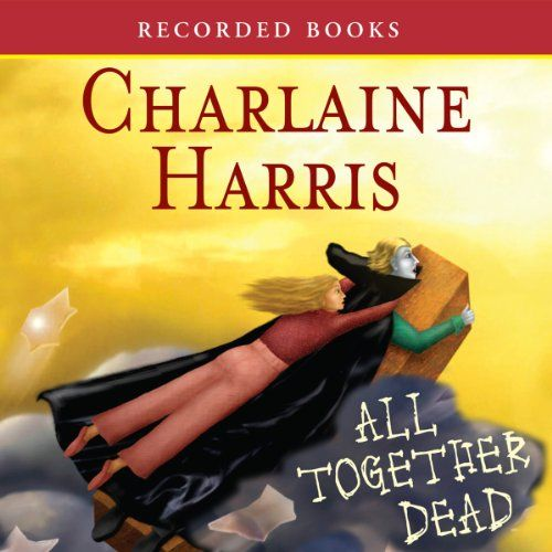 All Together Dead: Sookie Stackhouse Southern Vampire Mystery #7 | Charlaine Harris//Johanna Parker 3/5