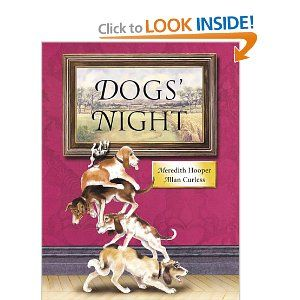 Dog's Night by Meredith Hooper One night a year all the dogs from famous paintings come out to play. Great for K-2