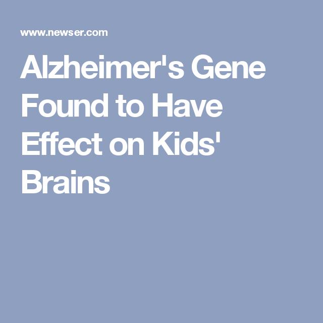 Alzheimer's Gene Found to Have Effect on Kids' Brains