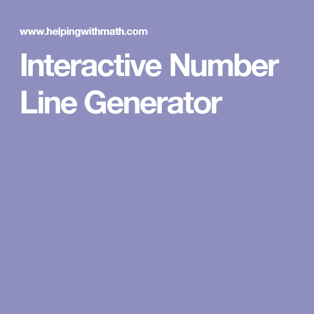 Interactive Number Line Generator Number Line How Are You Feeling Math Help