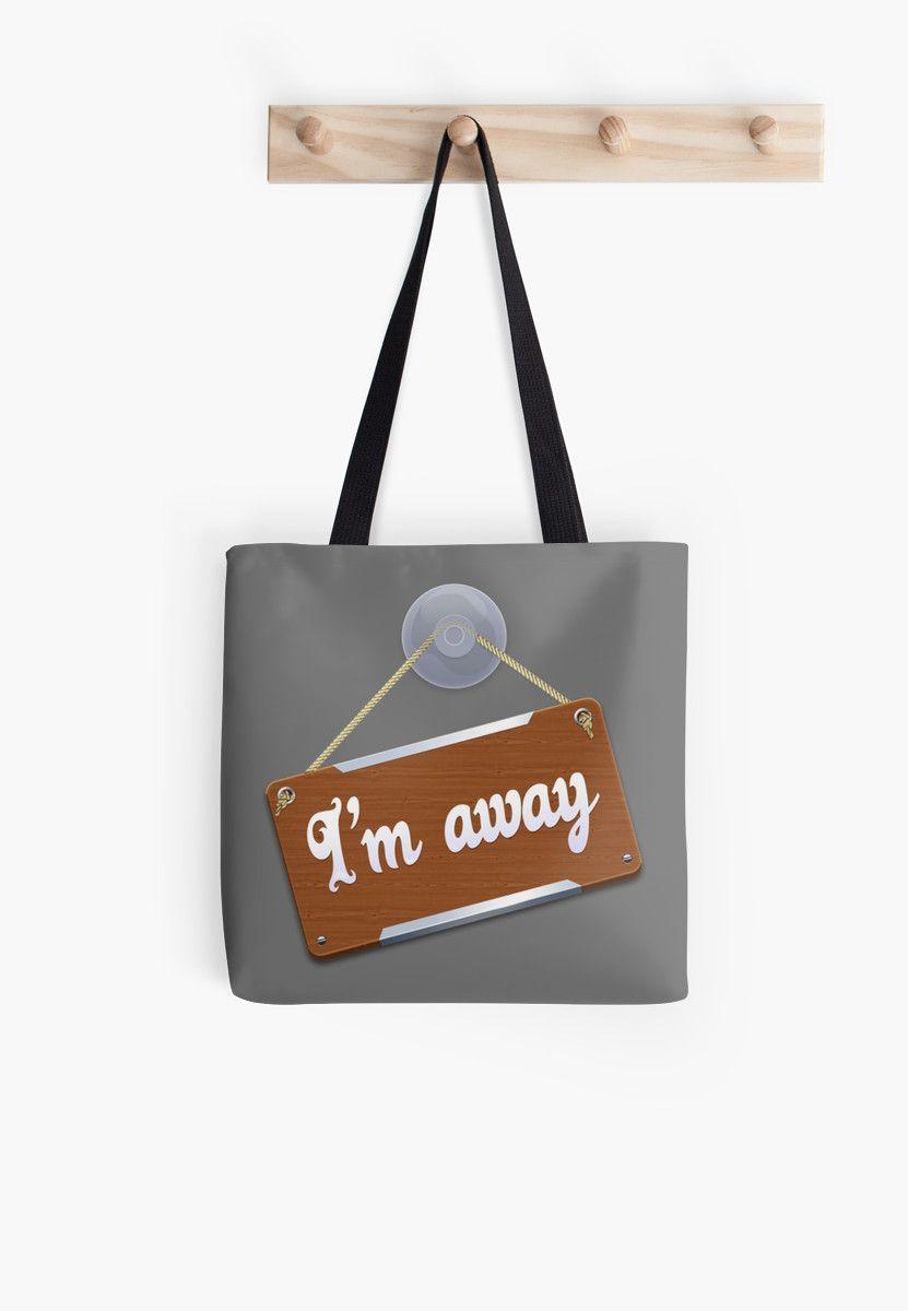 """""""I'm away"""" Bag by Alchimia   Redbubble"""