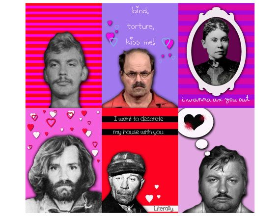 Schön Serial Killer Valentines. I Wanna Decorate My House With You!
