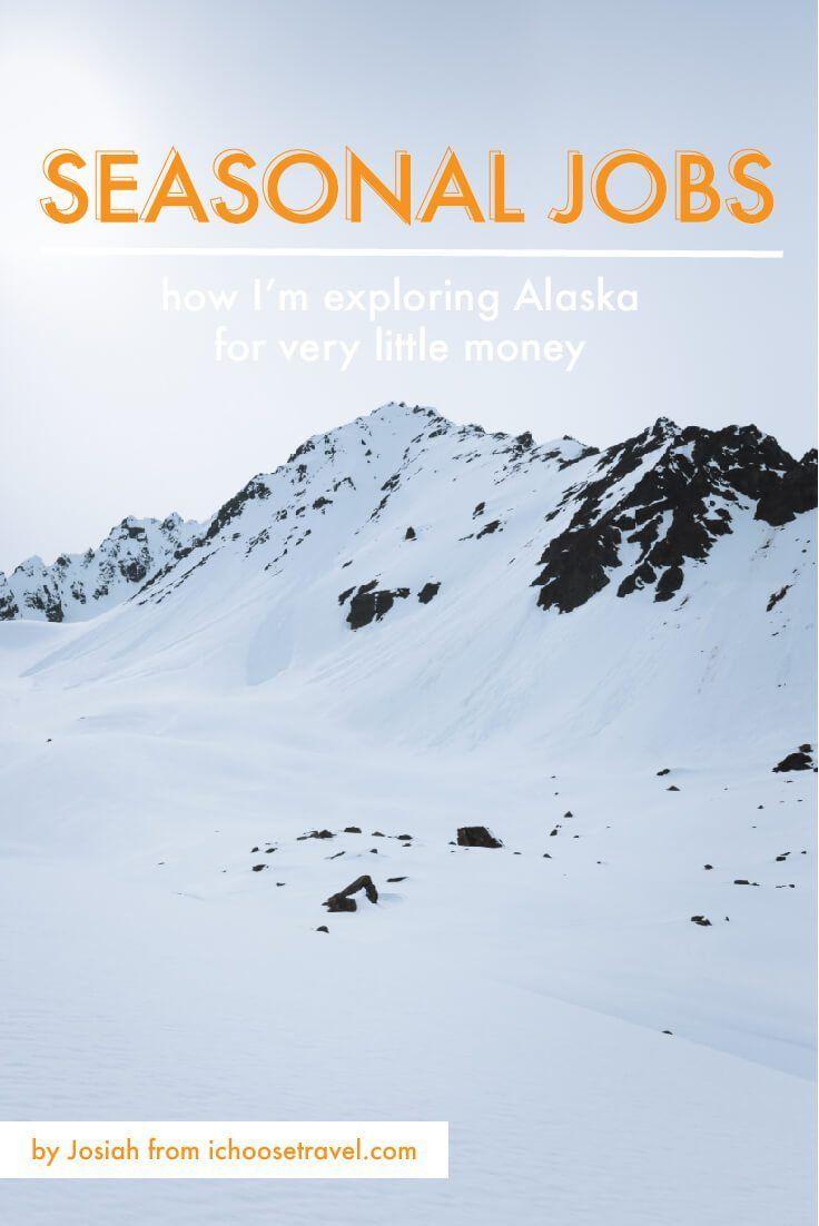 Seasonal Jobs How I'm Exploring Alaska For Very Little
