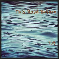This Road Before by TJB Music on SoundCloud